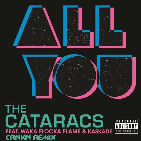 crnkn  New Music: The Cataracs feat. Waka Flocka & Kaskade  All You (CRNKN Remix)
