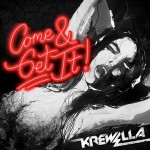 krewella come & get it