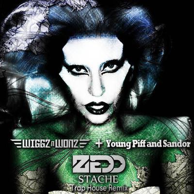 Zedd Stache Wiggz N Wonz X Young Piff Amp Sandor Trap Remix