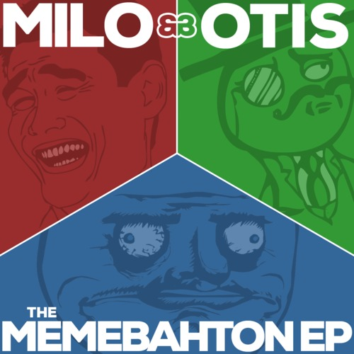 Milo & Otis – The Memebahton EP