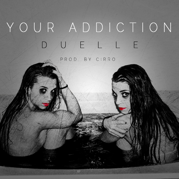 Duelle – Your Addiction