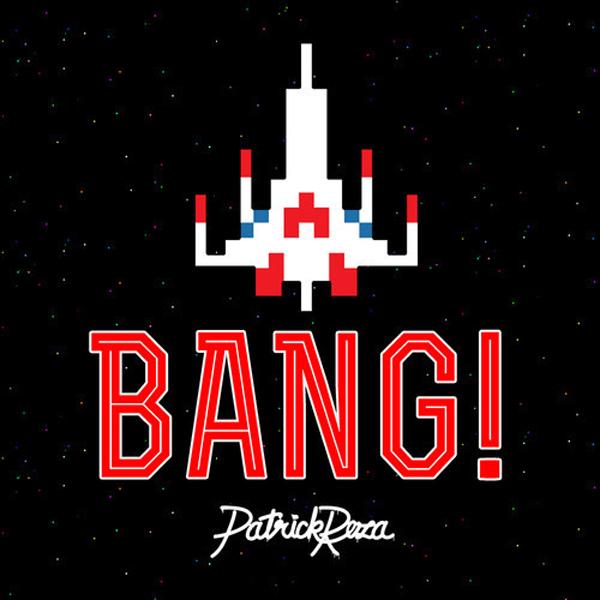 PatrickReza – BANG!