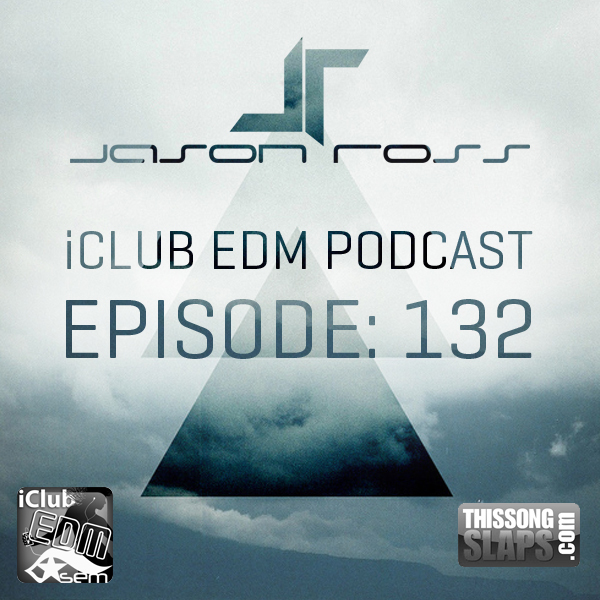 Jason Ross – iClub EDM Episode 132 [Slap Tracks Vol 8]