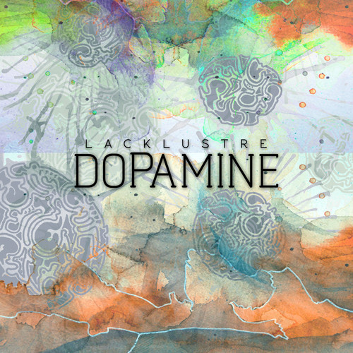 Lacklustre – Dopamine EP + Promo Mix