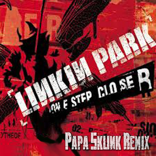 Linkin Park – One Step Closer (Papa Skunk Remix)