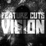 Feature Cuts Vision EP