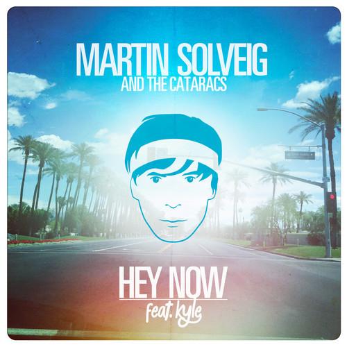 Martin Solveig Amp The Cataracs Ft Kyle Hey Now