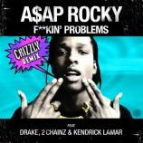 ASAP Rocky – Fuckin' Problems (Crizzly Remix)