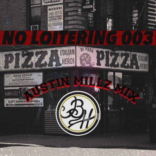 Austin Millz – No Loitering Mix