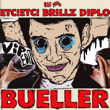 ETC! ETC! x Brillz x Diplo – Bueller (VIP Edit)