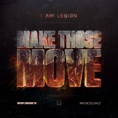 I Am Legion [Noisia x Foreign Beggars] – Make Those Move