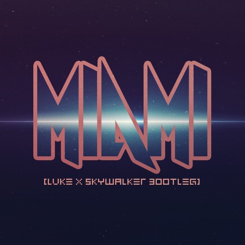 Blasterjaxx – Miami (Luke & Skywalker Bootleg) (TSS Exclusive)