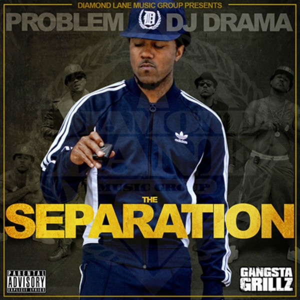 Problem & DJ Drama – The Separation (Mixtape)
