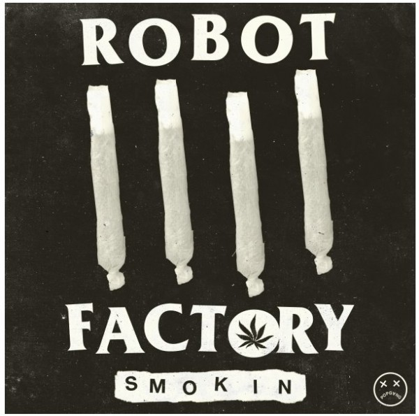 Robot Factory – Smokin (Original Mix) (TSS Exclusive)