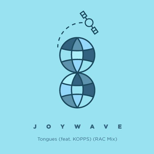 Joywave – Tongues Feat. Kopps (RAC Mix)