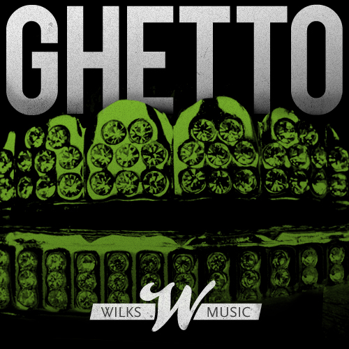 Wilks – Ghetto