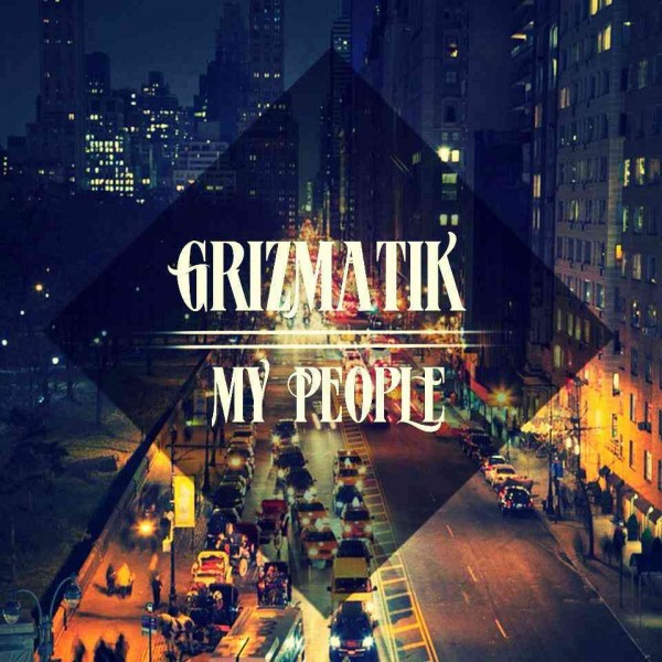 Grizmatik – My People