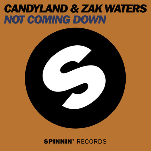 Candyland & Zak Waters – Not Coming Down