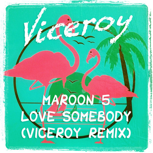 love somebody viceroy remix