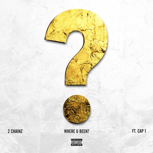 2 Chainz – Where U Been feat. Cap 1