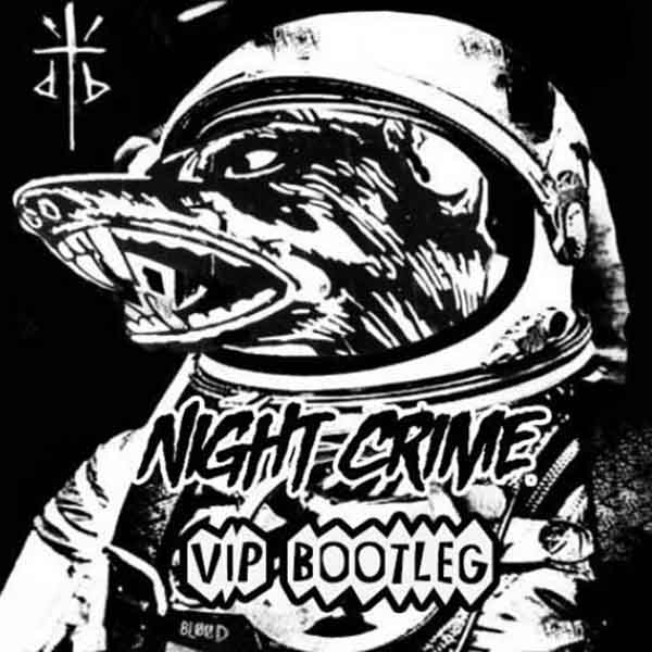 Dog Blood – Shred Sled (Night Crime VIP Bootleg)