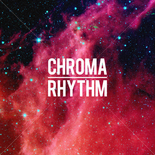 ChromaRhythm - Nostalgia