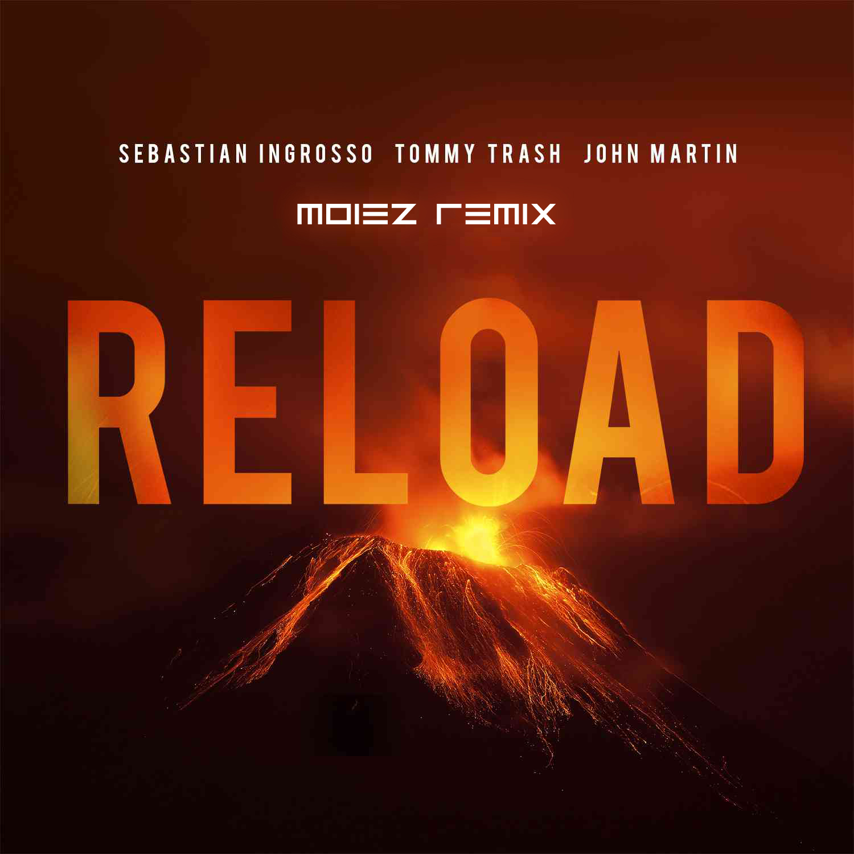 Sebastian Ingrosso Tommy Trash Feat John Martin Reload Moiez 500 Ft Remix