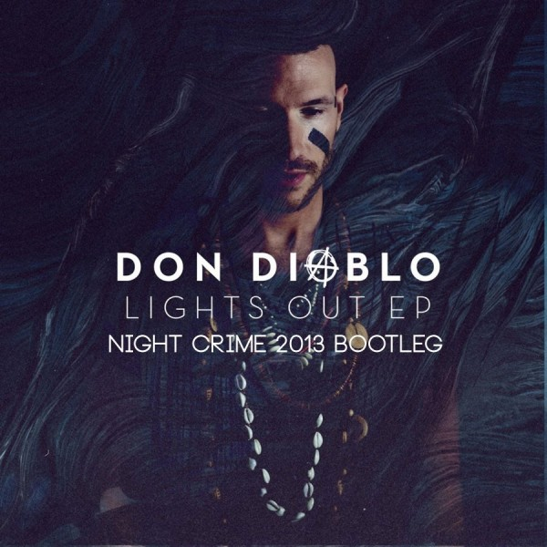 Don Diablo – Lights Out Hit (Night Crime Bootleg)