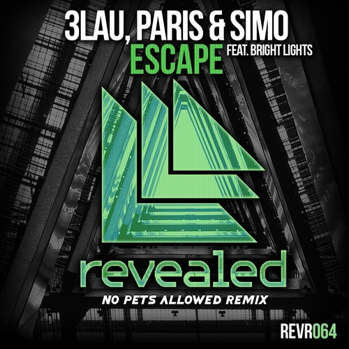 3LAU, Paris & Simo ft. Bright Lights – Escape (No Pets Allowed Remix)