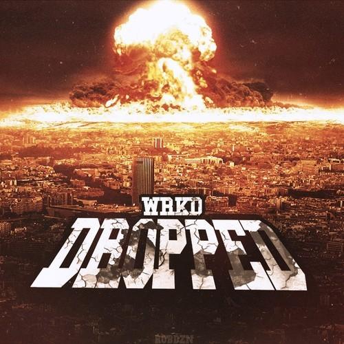 WRKD – Dropped