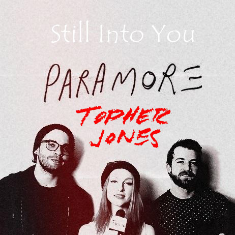 Paramore – Still Into You (Topher Jones Remix) [TSS Exclusive]