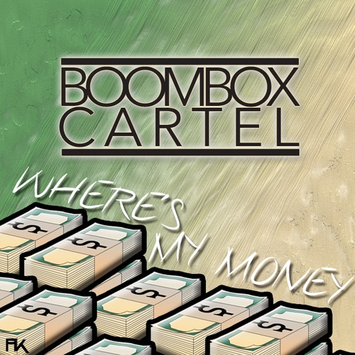 Boombox Cartel – Where's My Money