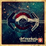 Dirt Monkey - Imperial March VIP