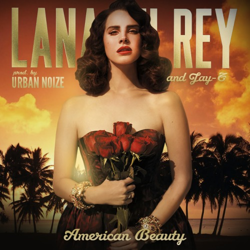 Lana Del Rey feat. Jay Z - American Beauty (The Remix EP Prod. By Urban Noize)