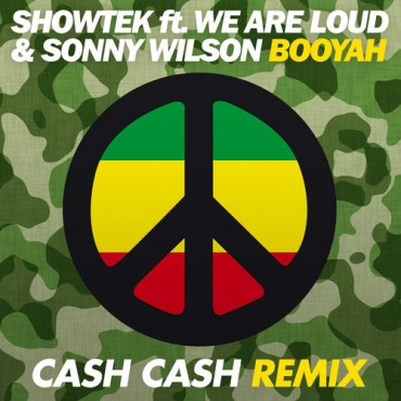 Showtek – Booyah feat. We Are Loud & Sonny Wilson (Cash Cash Remix)