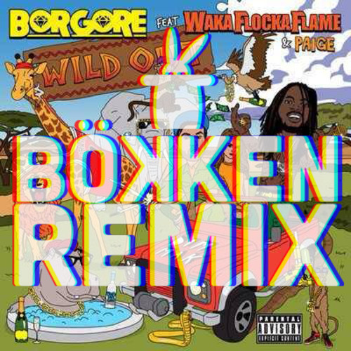 Borgore – Wild Out (ft. Waka Flocka Flame & Paige) [Bökken Remix]