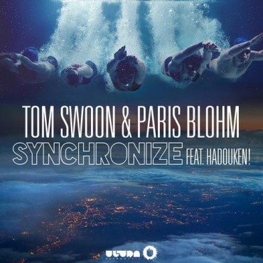 Tom Swoon & Paris Blohm feat. Hadouken – Synchronize (Original Mix)