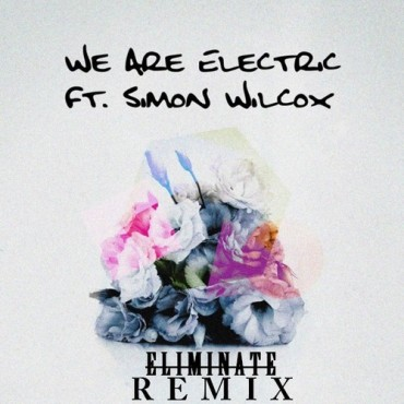 DVBBS – We Are Electric feat. Simon Wilcox (Eliminate Remix) [FREE DOWNLOAD]