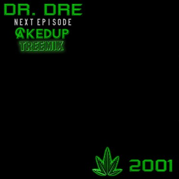 Dr. Dre – The Next Episode feat. Snoop Dogg (CAKED UP Tree-Mix) [FREE DOWNLOAD]