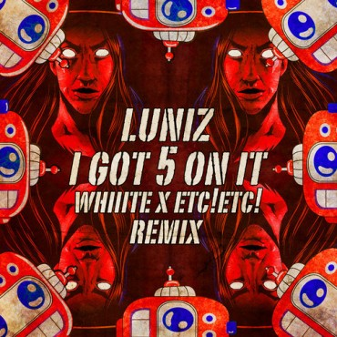 Luniz – I Got 5 On It (Whiiite x ETC!ETC! Remix) [FREE DOWNLOAD]