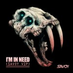 Savoy - I'm In Need (Savoy VIP)