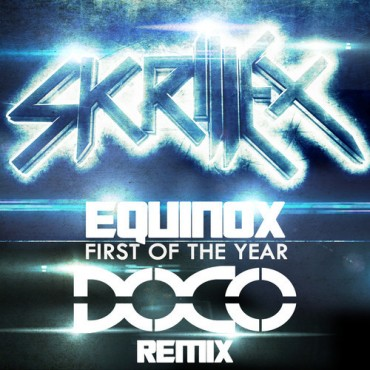 Skrillex – First Of The Year (Equinox) (DOCO Remix) [FREE DOWNLOAD]