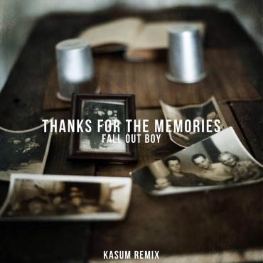 Fall Out Boy – Thanks For The Memories (Kasum Remix) [TSS Premiere]