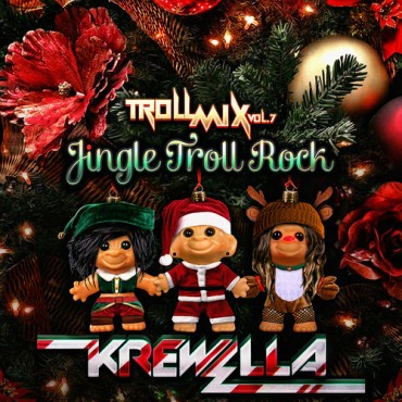 Krewella – Troll Mix Vol. 7: Jingle Troll Rock [Free Download]