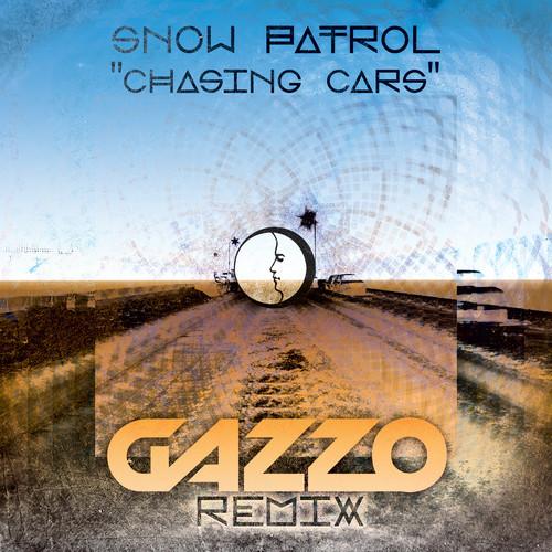 Chasing Cars (Gazzo Remix