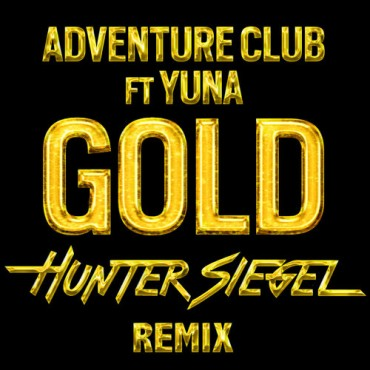 Adventure Club – Gold (Hunter Siegel Remix)