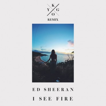 Ed Sheeran – I See Fire (Kygo Remix)