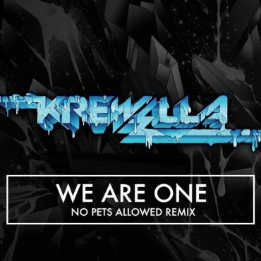 Krewella – We Are One (No Pets Allowed Remix) [FREE DOWNLOAD]