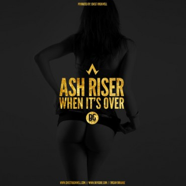 Ash Riser – When It's Over