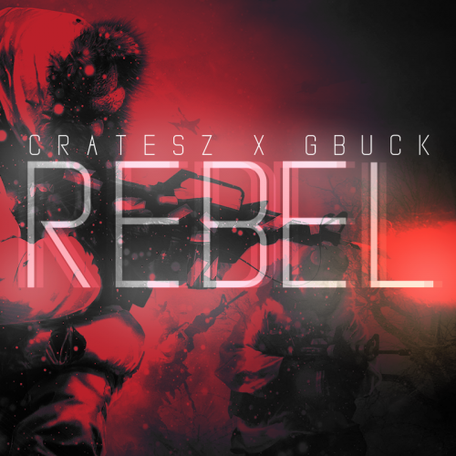 Cratesz x G-Buck – Rebel (Original Mix)